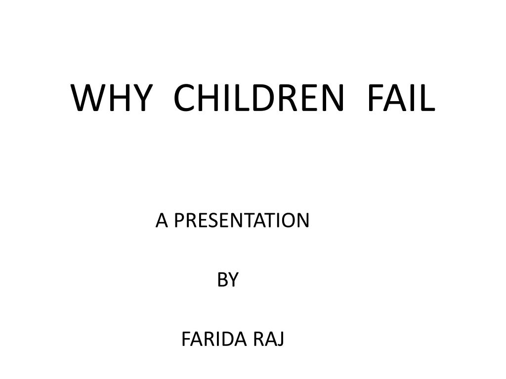 WHY  CHILDREN  FAIL