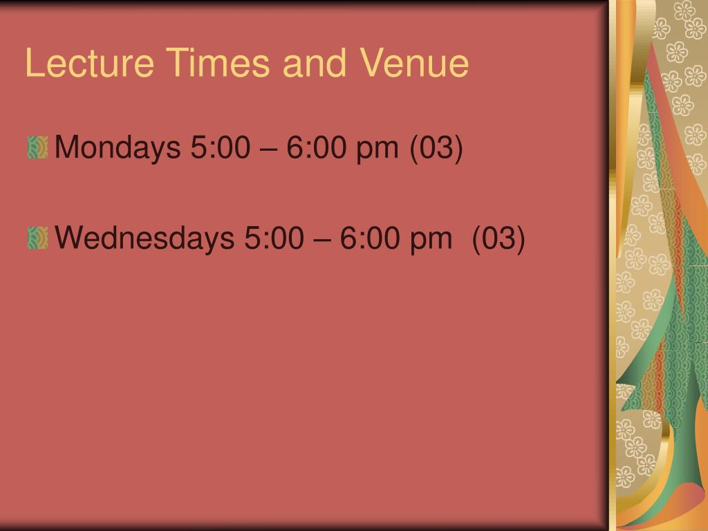 Lecture Times and Venue