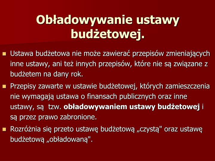 Obładowywanie ustawy budżetowej.