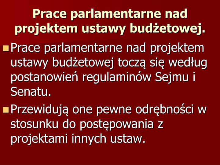 Prace parlamentarne nad projektem ustawy budżetowej.