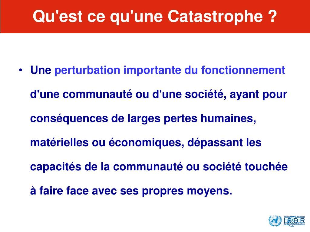 Qu'est ce qu'une Catastrophe ?