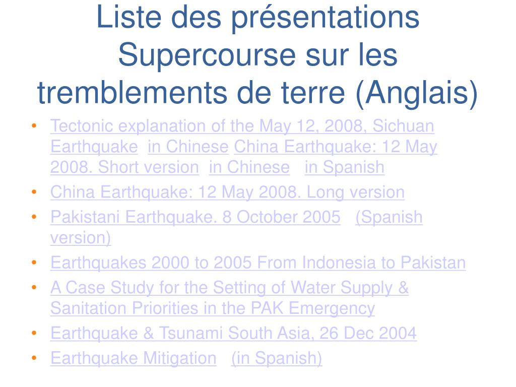 Liste des présentations Supercourse sur les tremblements de terre (Anglais)