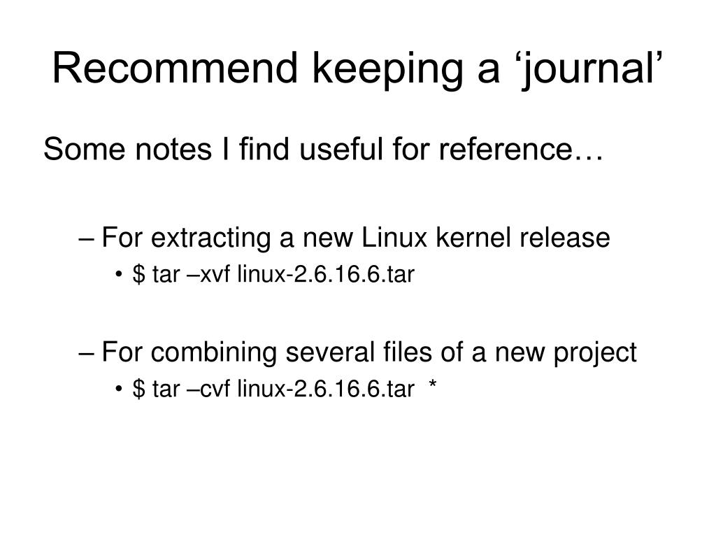 Recommend keeping a 'journal'