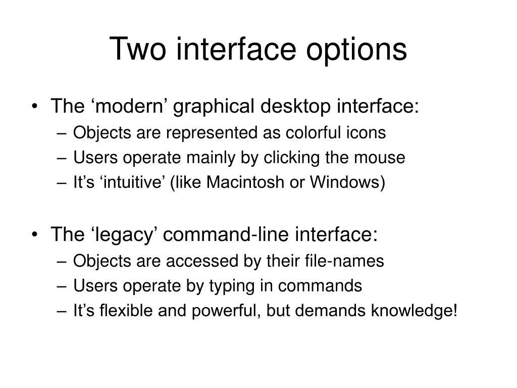 Two interface options