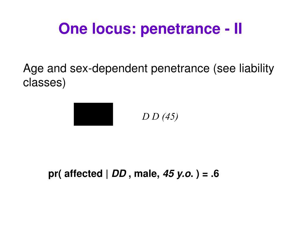 One locus: penetrance - II