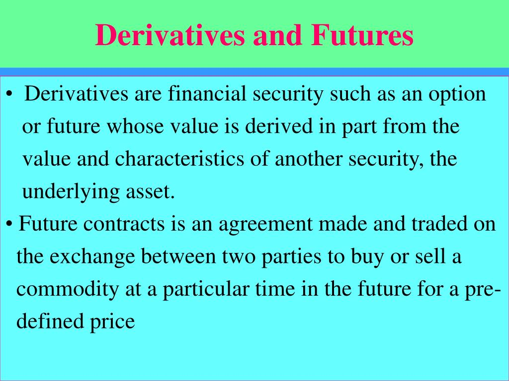 Derivatives and Futures