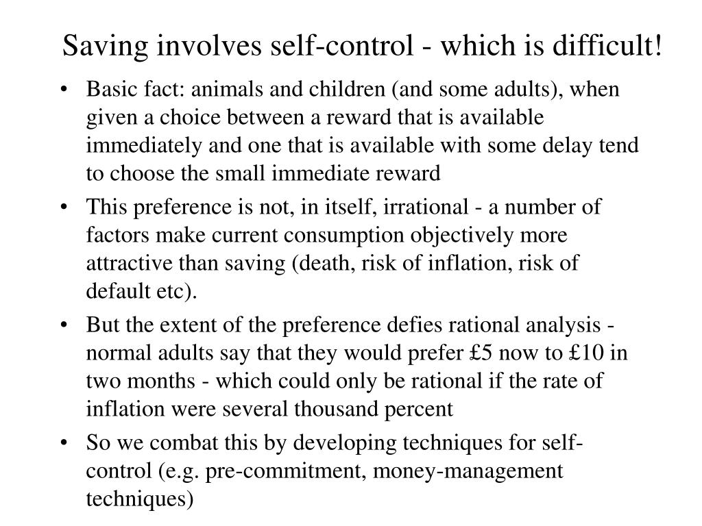 Saving involves self-control - which is difficult!