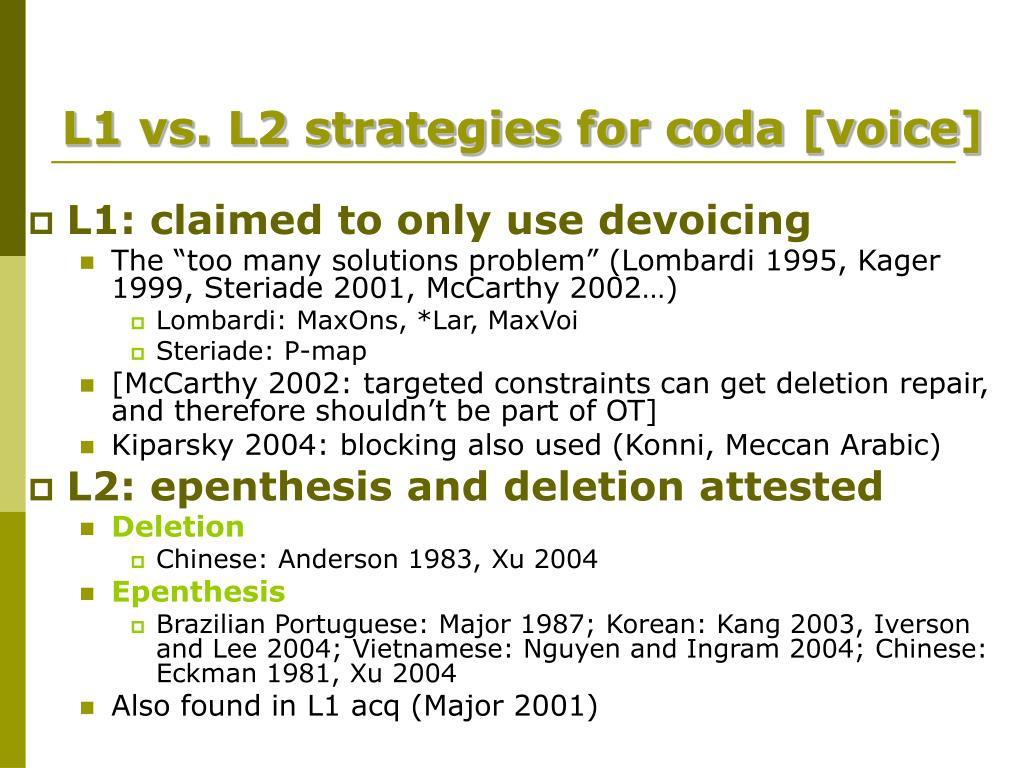 L1 vs. L2 strategies for coda [voice]