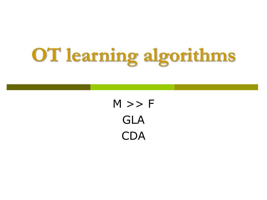 OT learning algorithms