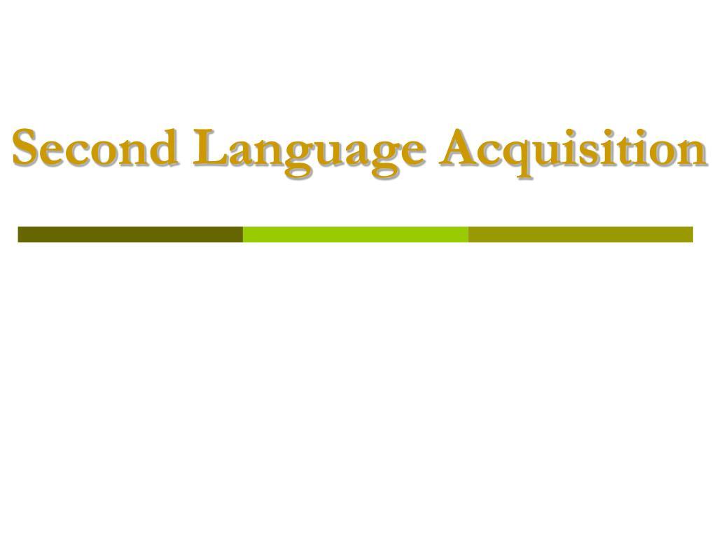 Second Language Acquisition