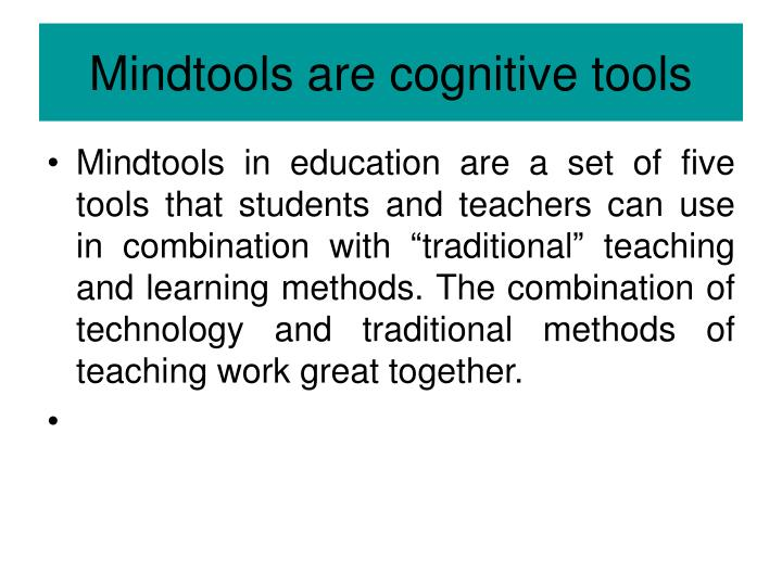 Mindtools are cognitive tools