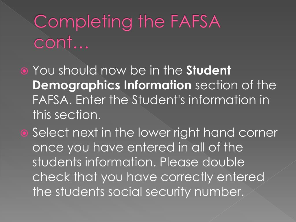 Completing the FAFSA cont…