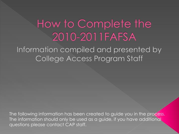How to complete the 2010 2011fafsa