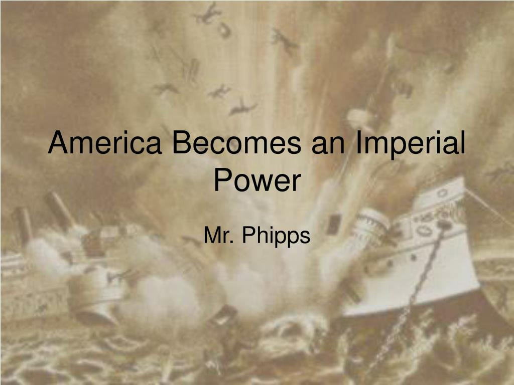 america becomes an imperial power l.