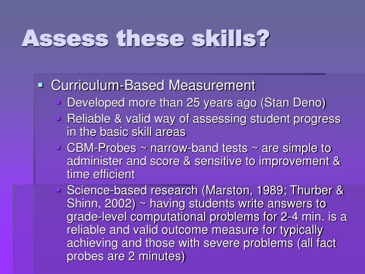 Assess these skills
