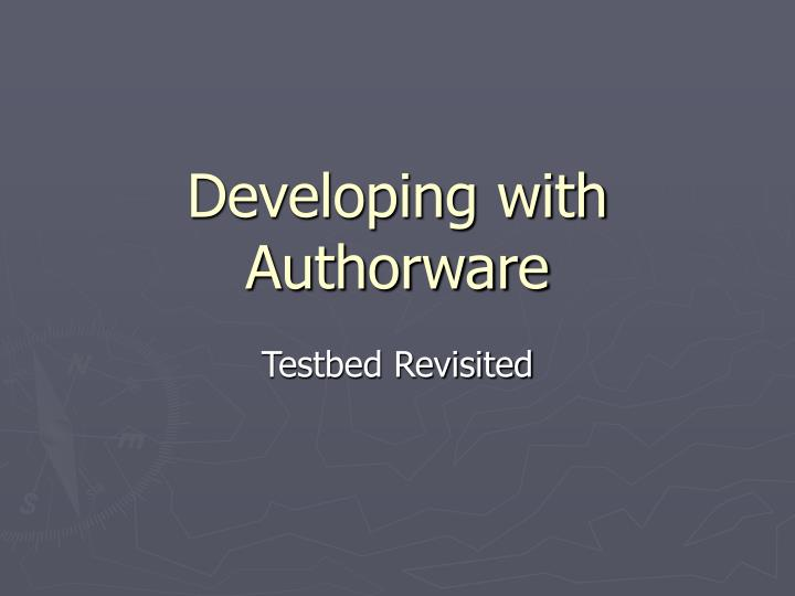 Developing with authorware