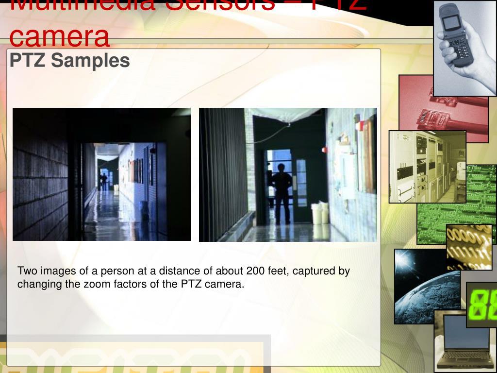 Multimedia Sensors – PTZ camera