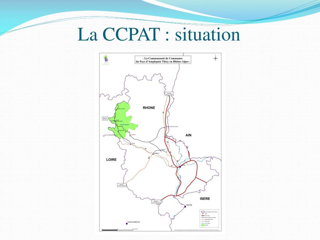 La CCPAT : situation
