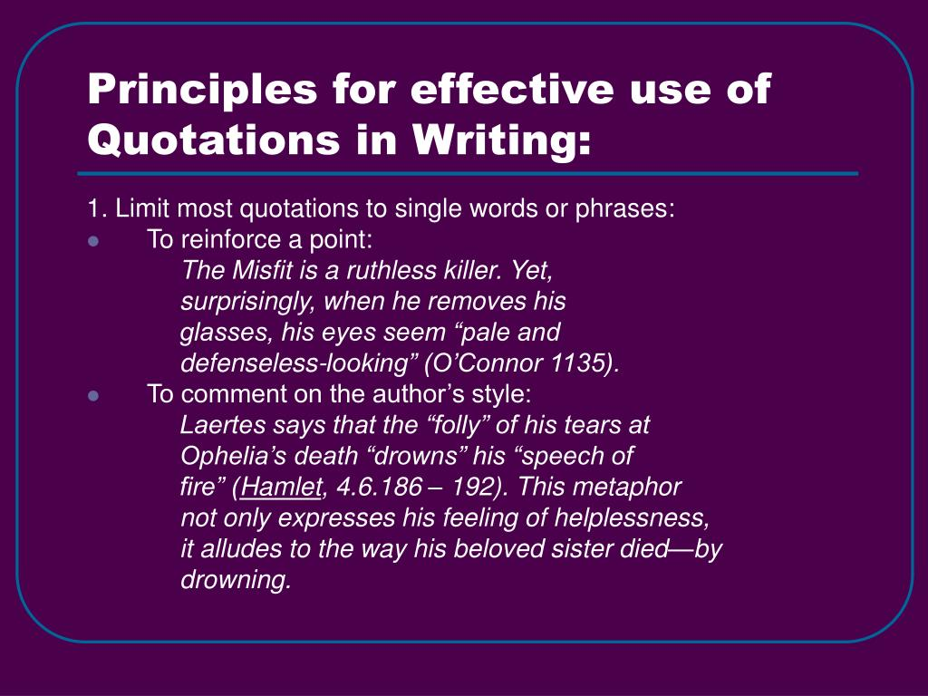 Principles for effective use of Quotations in Writing: