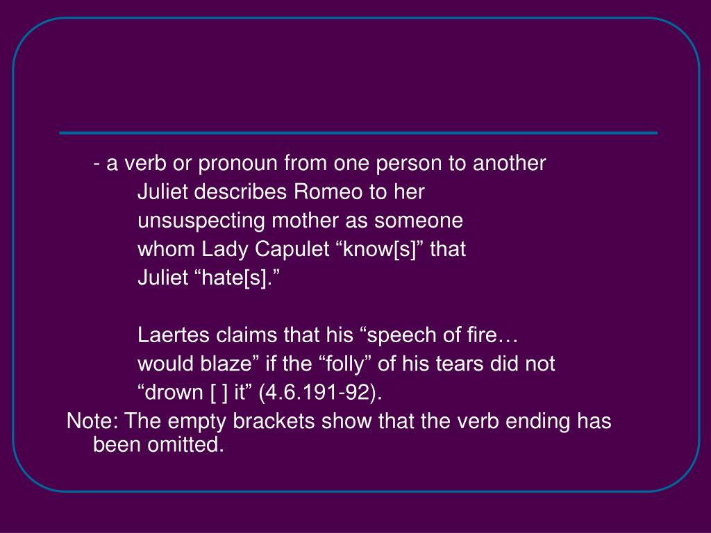 - a verb or pronoun from one person to another