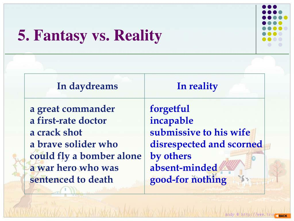 5. Fantasy vs. Reality
