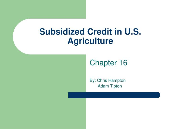 Subsidized credit in u s agriculture
