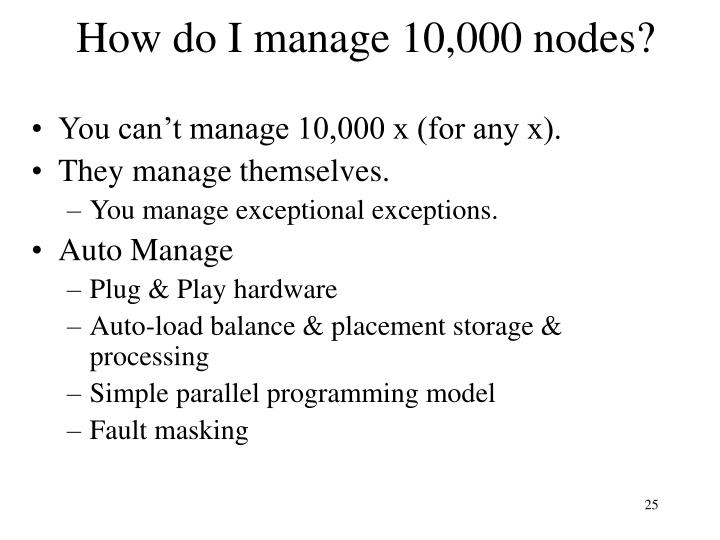 How do I manage 10,000 nodes?