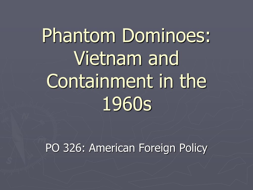 phantom dominoes vietnam and containment in the 1960s l.