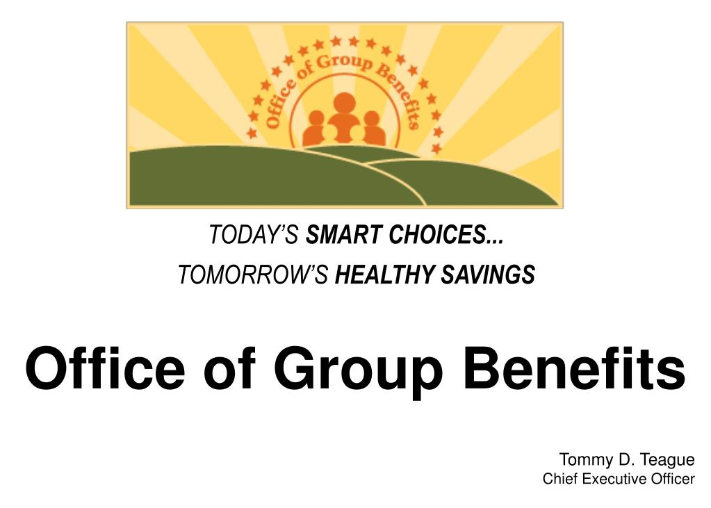 office of group benefits tommy d teague chief executive officer
