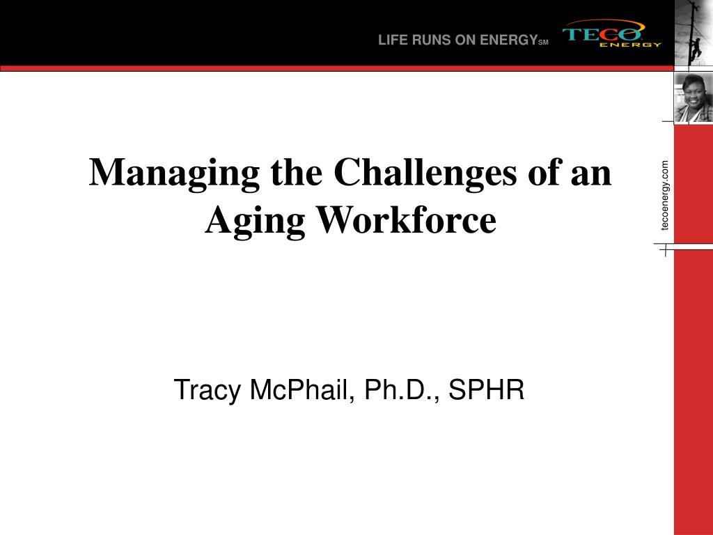 managing the challenges of an aging workforce l.