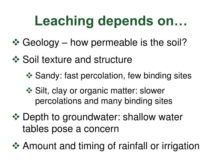Leaching depends on…