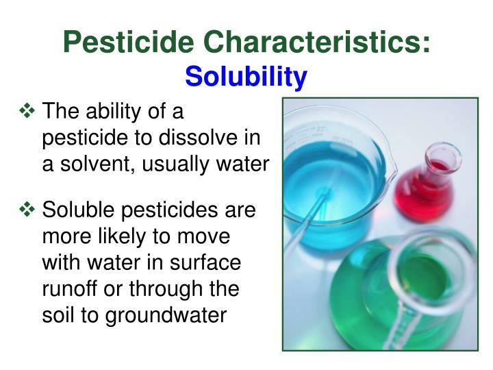 Pesticide Characteristics: