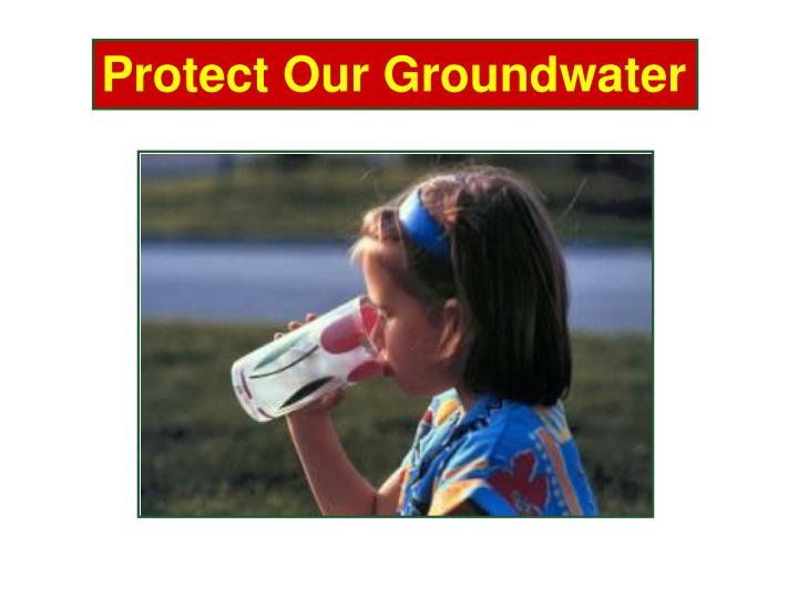 Protect Our Groundwater