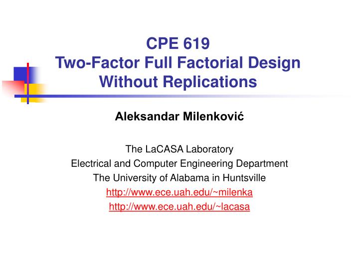 cpe 619 two factor full factorial design without replications