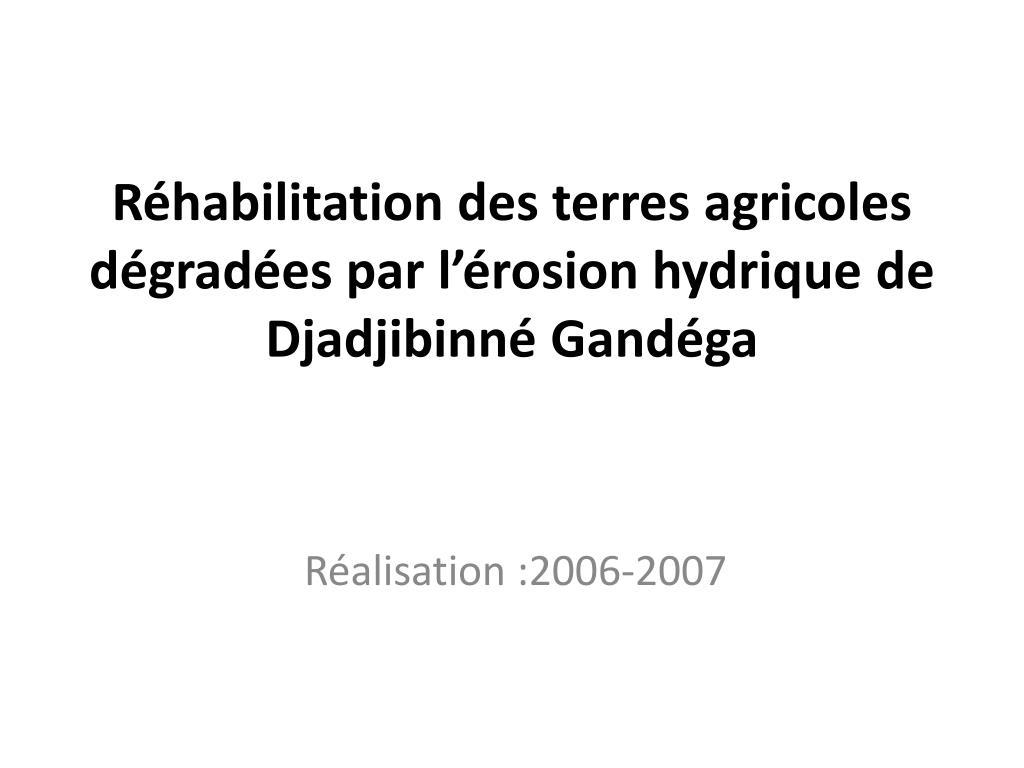 Réhabilitation des terres agricoles dégradées par l'érosion hydrique