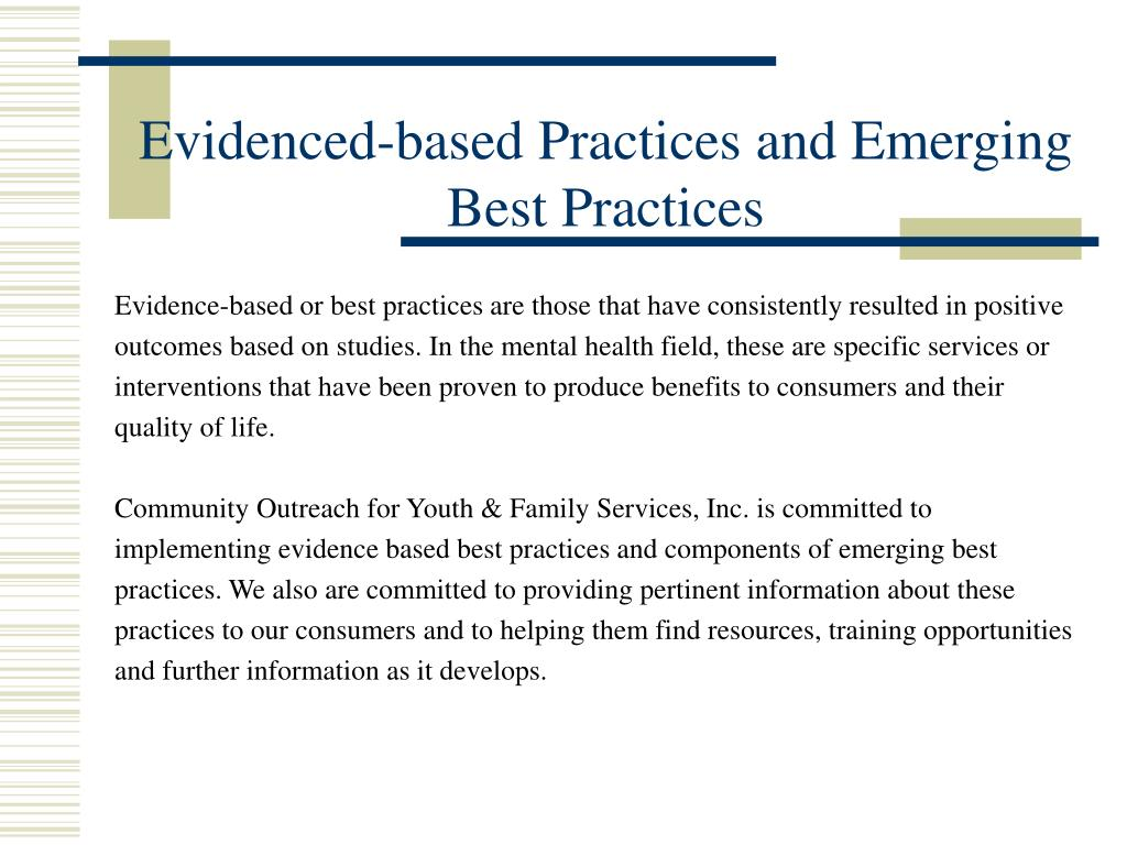 Evidenced-based Practices and Emerging Best Practices