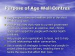 purpose of age well centres