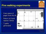 five walking experiments