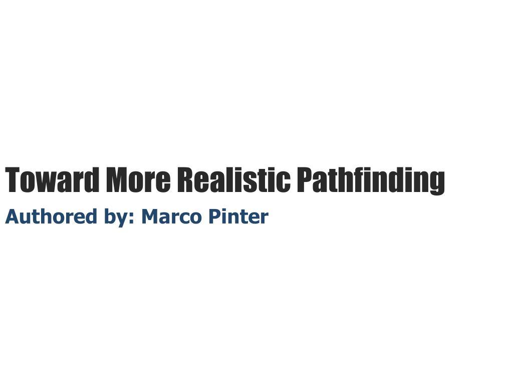 toward more realistic pathfinding