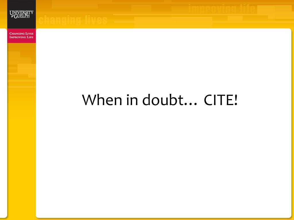 When in doubt… CITE!