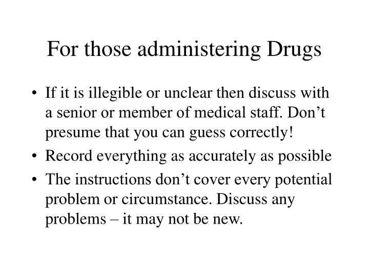 For those administering Drugs