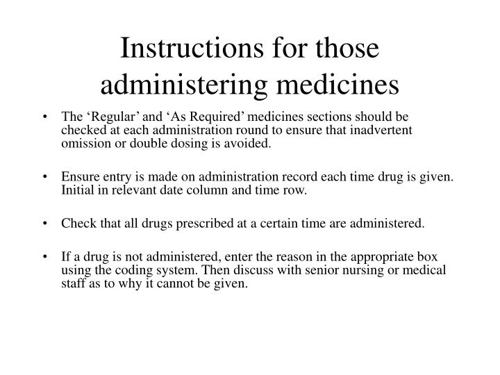 Instructions for those administering medicines