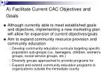 a facilitate current cac objectives and goals