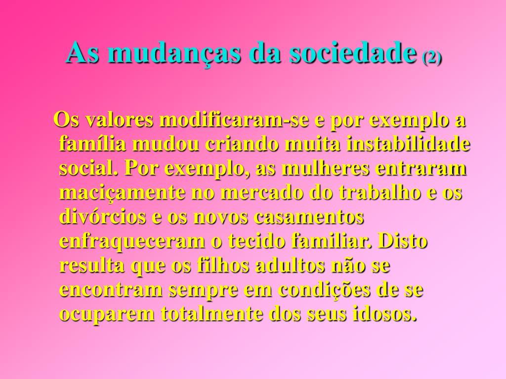 As mudanças da sociedade