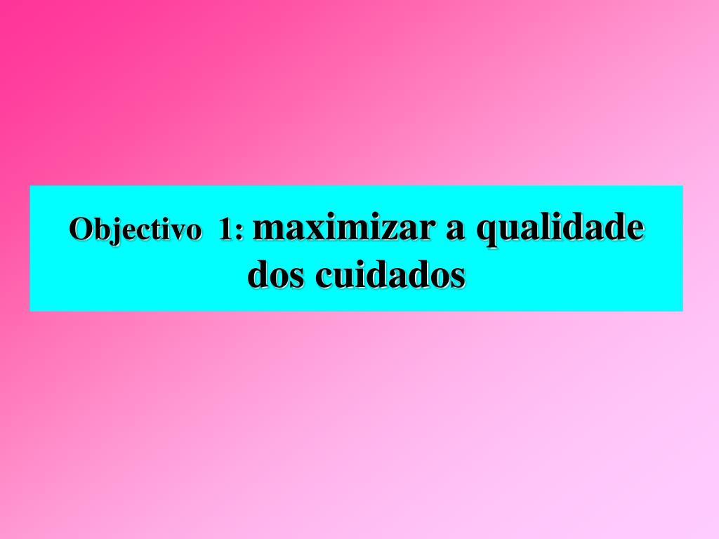 Objectivo  1: