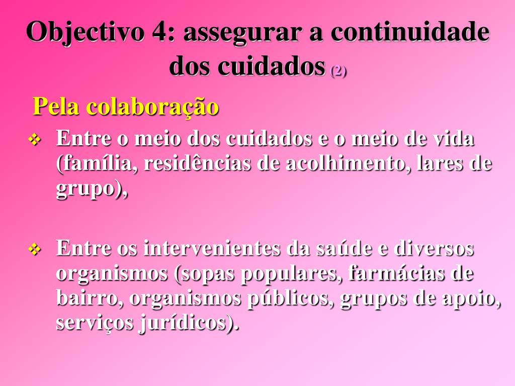 Objectivo 4: assegurar a continuidade dos cuidados