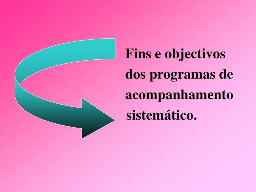 Fins e objectivos