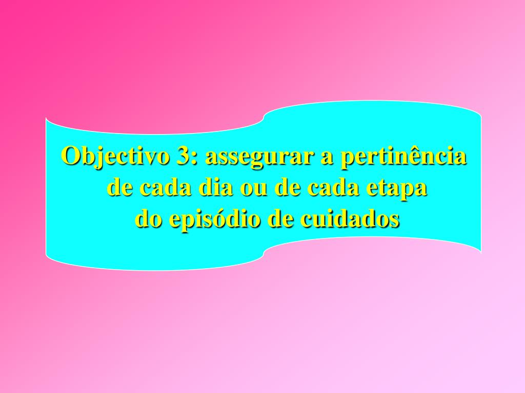 Objectivo 3: assegurar a pertinência