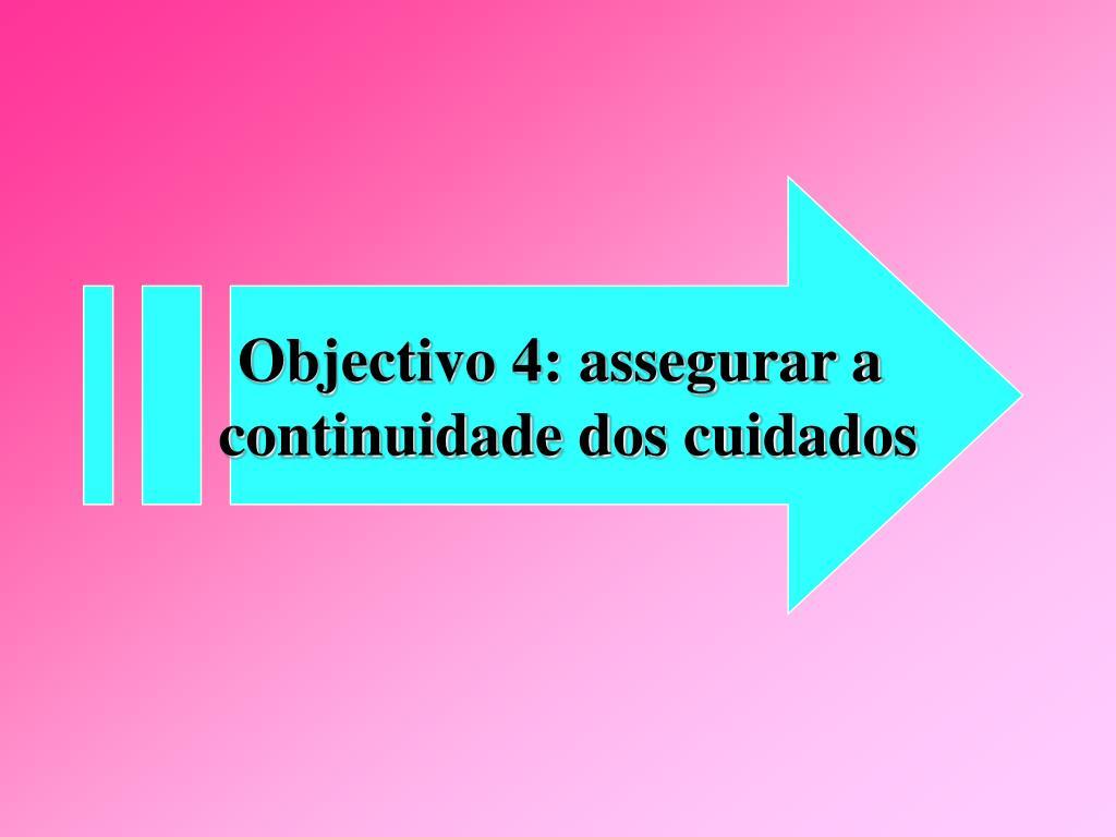 Objectivo 4: assegurar a