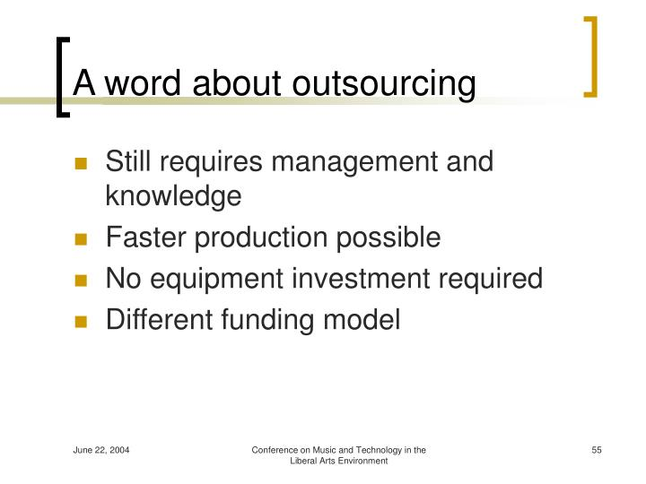 A word about outsourcing